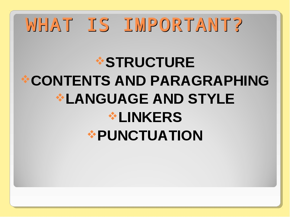 WHAT IS IMPORTANT? STRUCTURE CONTENTS AND PARAGRAPHING LANGUAGE AND STYLE LIN...