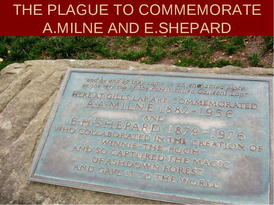 THE PLAGUE TO COMMEMORATE A.MILNE AND E.SHEPARD