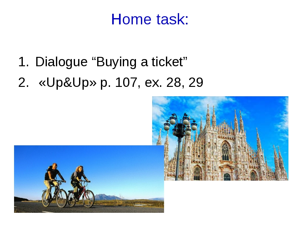 """Home task: Dialogue """"Buying a ticket"""" «Up&Up» p. 107, ex. 28, 29"""