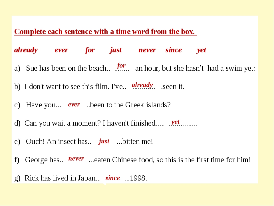 Complete each sentence with a time word from the box. already ever for just n...