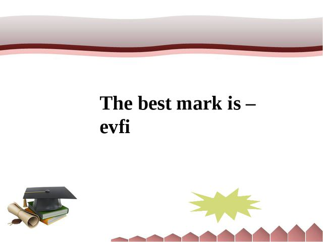 The best mark is – evfi Five