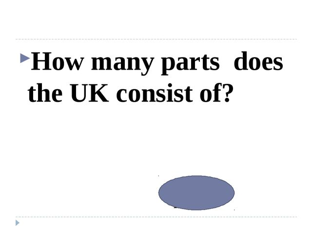 How many parts does the UK consist of? 4 parts