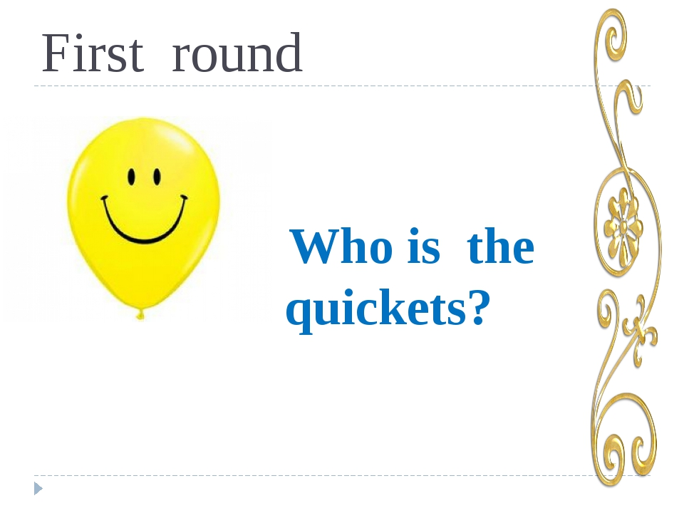First round Who is the quickets?