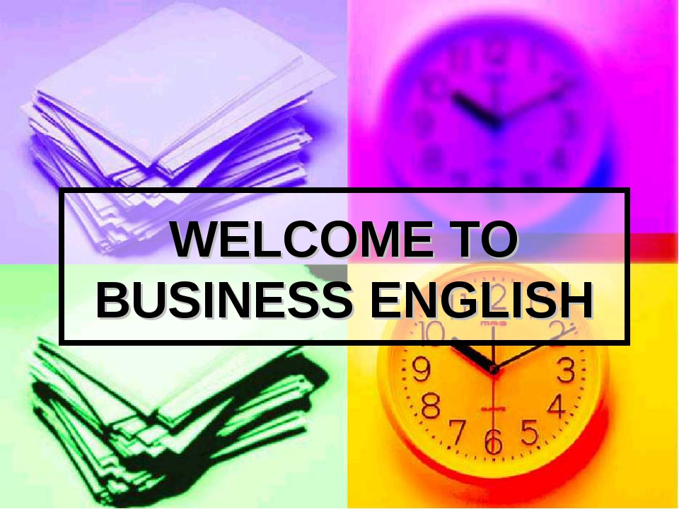 WELCOME TO BUSINESS ENGLISH