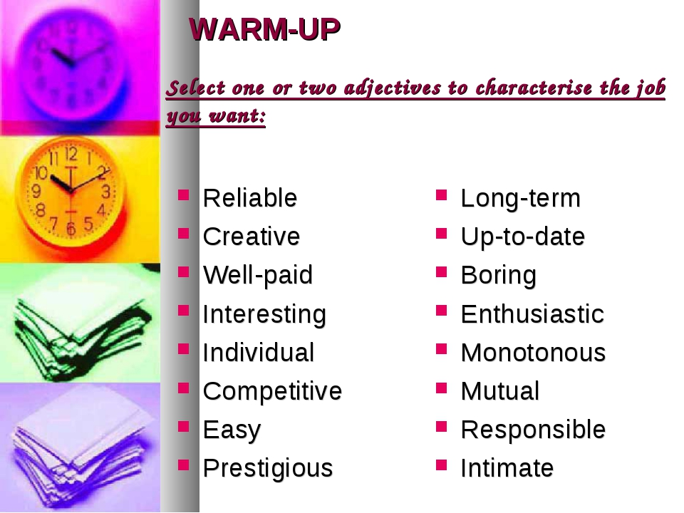 WARM-UP Reliable Creative Well-paid Interesting Individual Competitive Easy P...