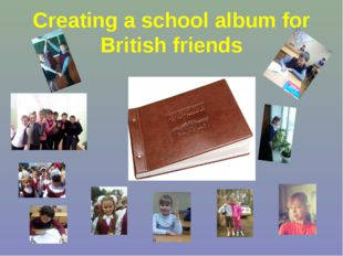 Creating a school album for British friends