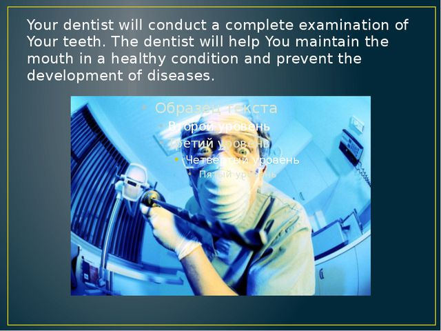 Your dentist will conduct a complete examination of Your teeth. The dentist w...