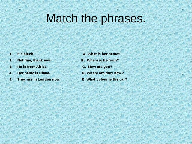 Match the phrases.