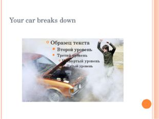 Your car breaks down
