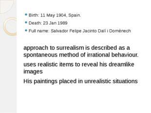 Birth: 11 May 1904, Spain. Death: 23 Jan 1989 Full name: Salvador Felipe Jaci