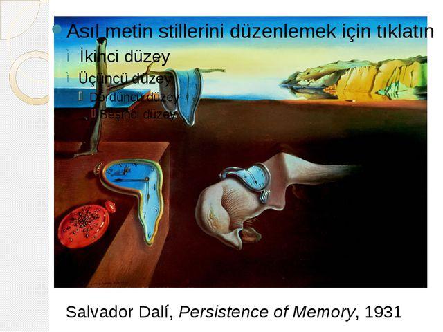 Salvador Dalí, Persistence of Memory, 1931
