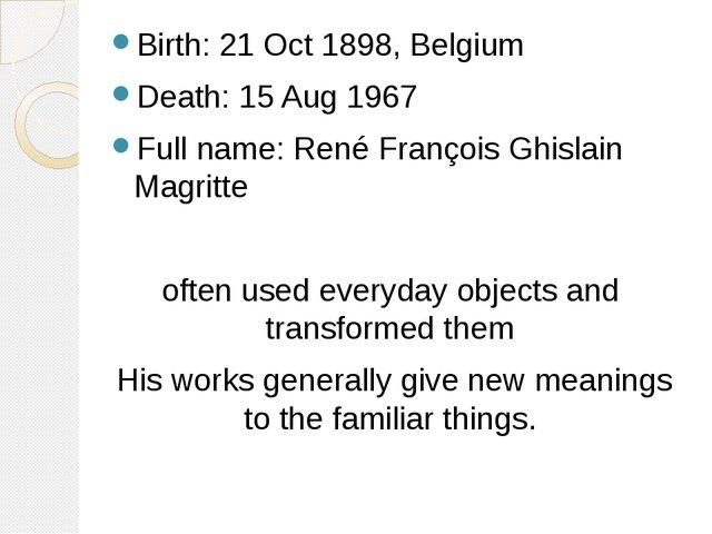Birth: 21 Oct 1898, Belgium Death: 15 Aug 1967 Full name: René François Ghisl...