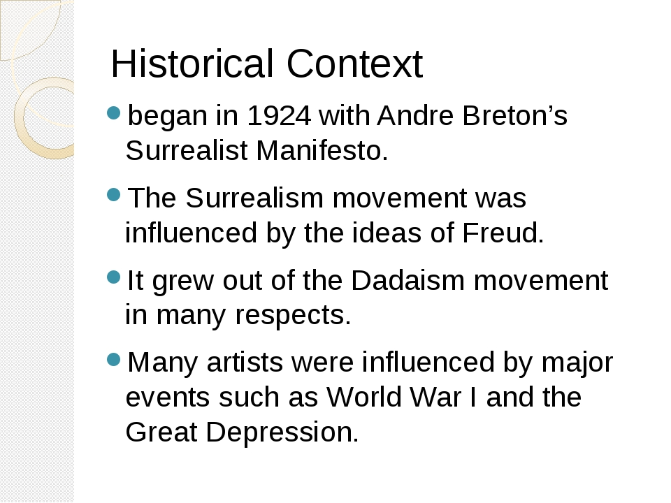 Historical Context began in 1924 with Andre Breton's Surrealist Manifesto. Th...