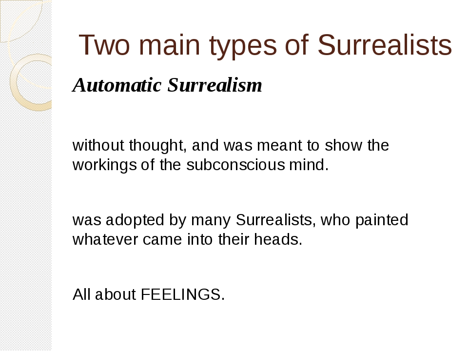 Two main types of Surrealists Automatic Surrealism without thought, and was m...