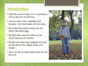 Introduction Hello! My name is Sveta. I'm 9. I would like to tell you about m