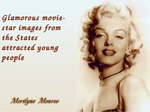Glamorous movie stars images from the Stats attracted young people Glamorous