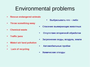 Environmental problems Rescue endangered animals  Throw something away  Che