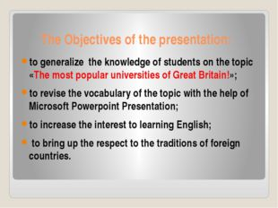 The Objectives of the presentation: to generalize the knowledge of students o