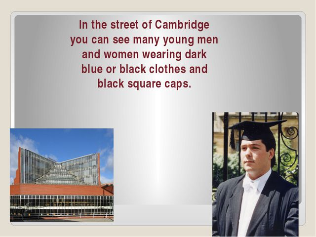 In the street of Cambridge you can see many young men and women wearing dark...