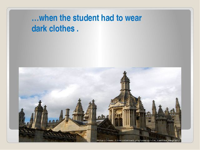 …when the student had to wear dark clothes .
