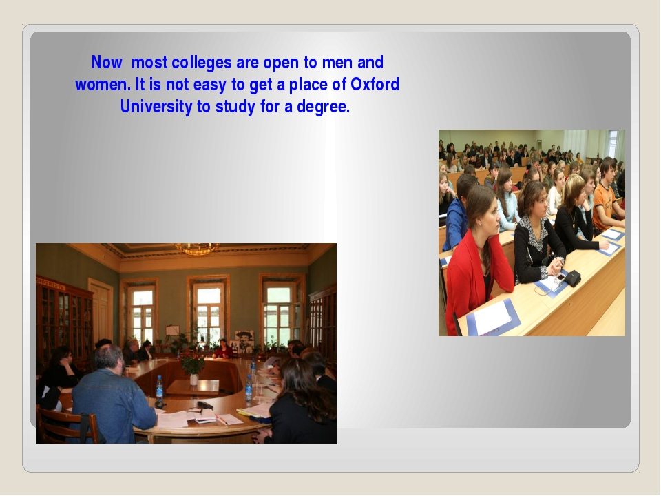 Now most colleges are open to men and women. It is not easy to get a place of...