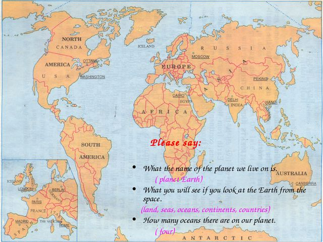 Please say: What the name of the planet we live on is. ( planet Earth) What...
