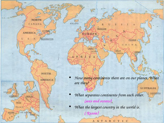 How many continents there are on our planet. What are they? (six) What separa...
