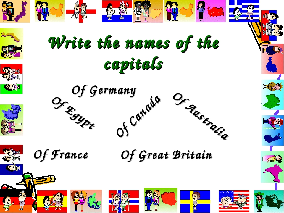 Write the names of the capitals Of Germany  Of France Of Egypt Of Great...