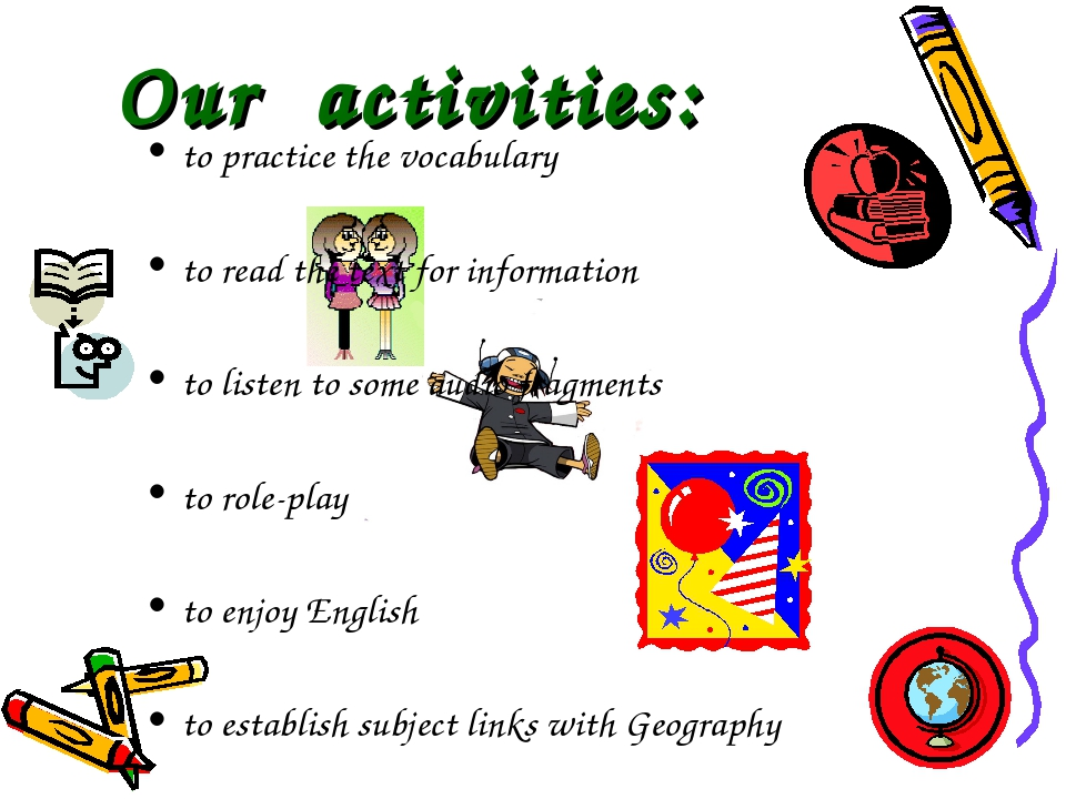 Our activities: to practice the vocabulary to read the text for information t...