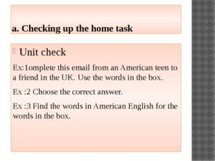 a. Checking up the home task Unit check Ex:1omplete this email from an Americ