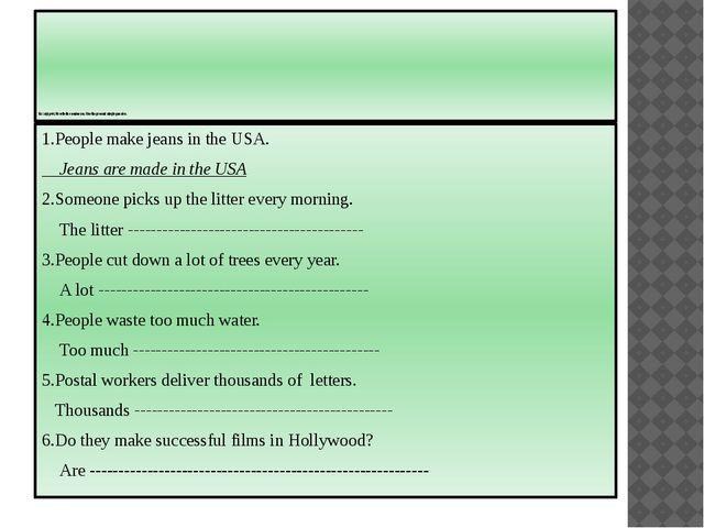 Ex :2(e) p41. Rewrite the sentences. Use the present simple passive. 1.Peopl...