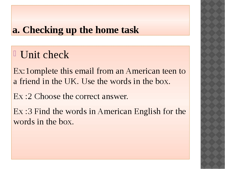 a. Checking up the home task Unit check Ex:1omplete this email from an Americ...