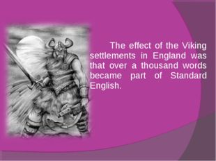 The effect of the Viking settlements in England was that over a thousand wor