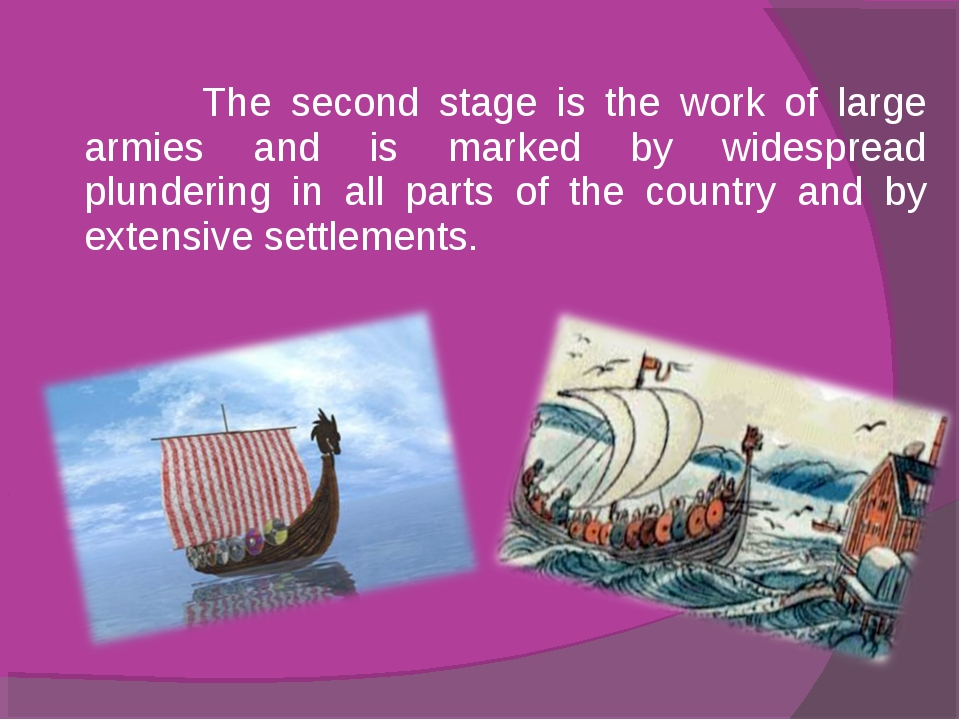 The second stage is the work of large armies and is marked by widespread plu...