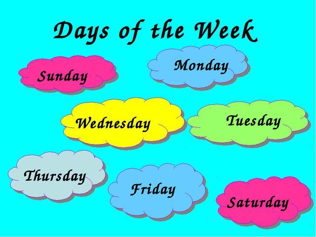 Sunday Wednesday Saturday Thursday Friday Tuesday Monday Days of the Week