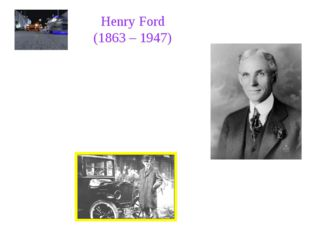 Henry Ford was the American founder of the Ford Motor Company and father of