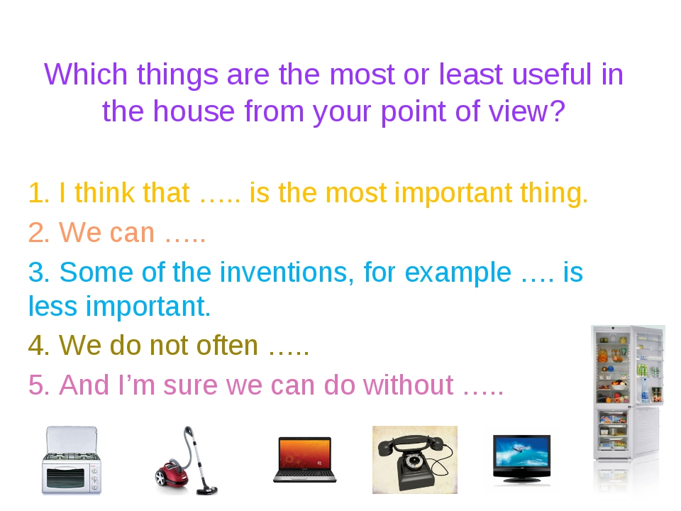 Which things are the most or least useful in the house from your point of vie...