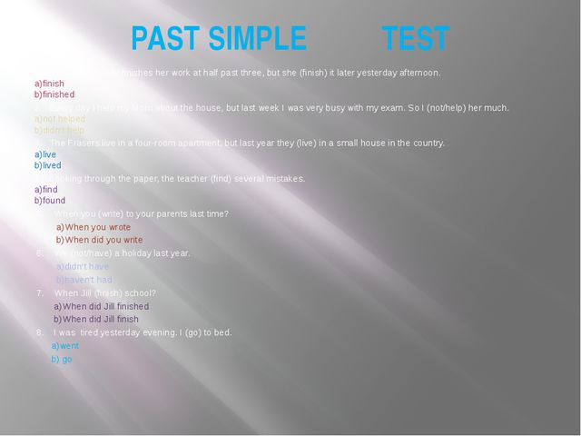 PAST SIMPLE TEST 1. Mrs. Clay usually finishes her work at half past three, b...