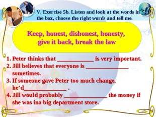 V. Exercise 5b. Listen and look at the words in the box, choose the right wor