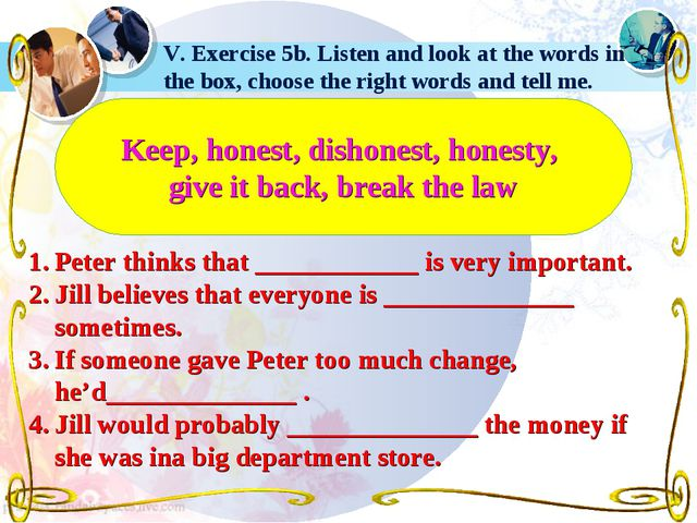 V. Exercise 5b. Listen and look at the words in the box, choose the right wor...
