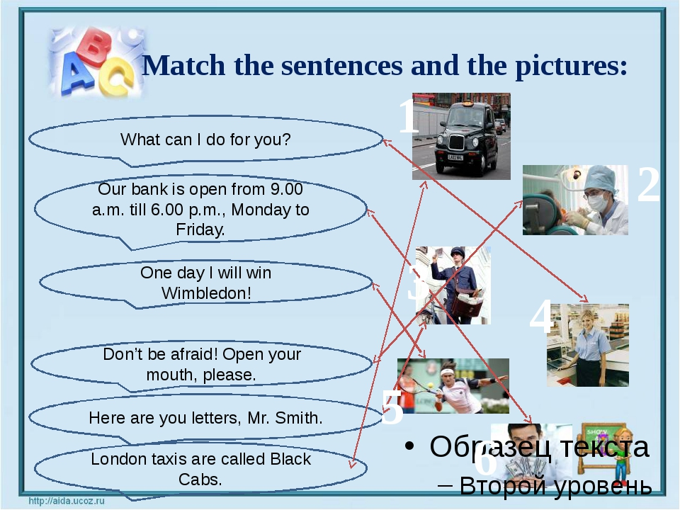 Match the sentences and the pictures: What can I do for you? Our bank is ope...