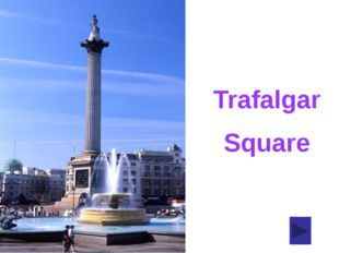 Trafalgar Square It is the largest square in central London and one of the mo