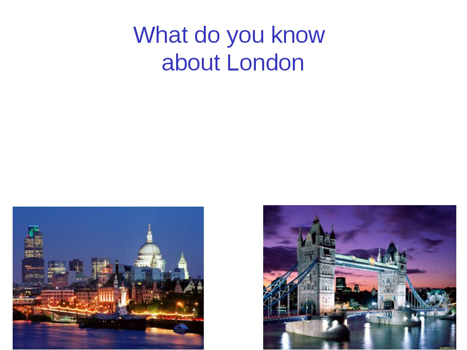 What do you know about London