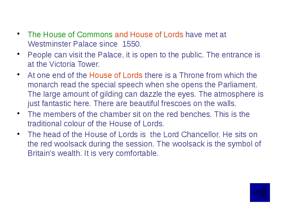 The House of Commons is rather small. It is not so beautiful as the House of...