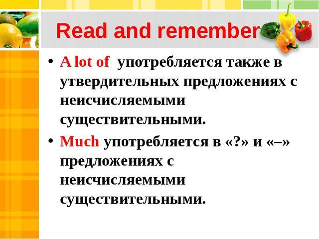 Read and remember A lot of употребляется также в утвердительных предложениях...