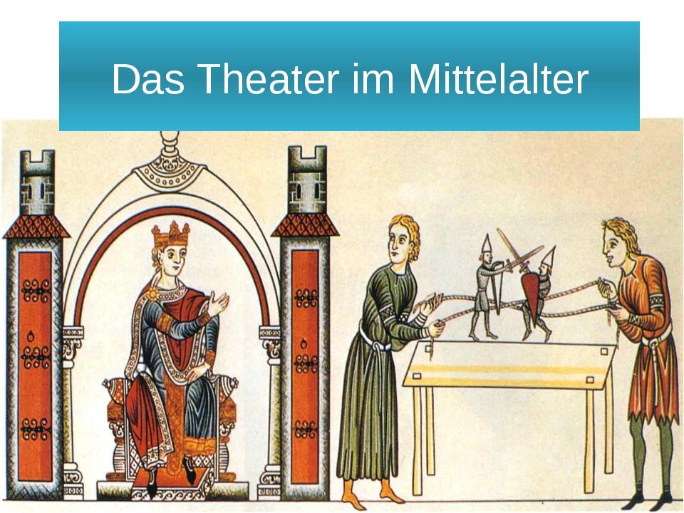 Das Theater im Mittelalter