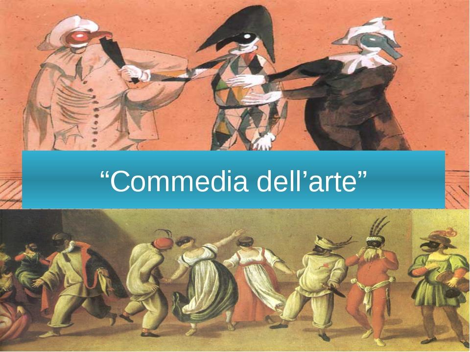 """""""Commedia dell'arte"""""""
