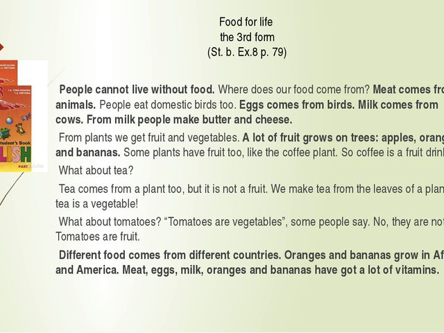 Food for life the 3rd form (St. b. Ex.8 p. 79)  People cannot live without f...