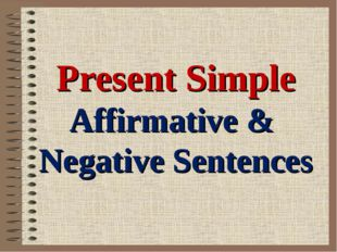 Present Simple Affirmative & Negative Sentences