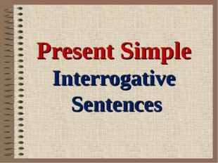 Present Simple Interrogative Sentences